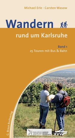 Wandern rund um Karlsruhe Band 1 von Erle,  Michael, Wasow,  Carsten
