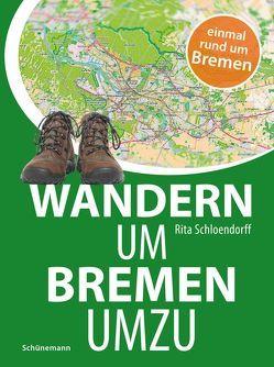 Wandern um Bremen umzu von Schloendorff,  Rita