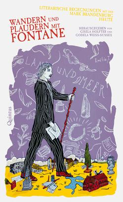 Wandern und Plaudern mit Fontane von Holfter,  Gisela, Weiss-Sussex,  Godela