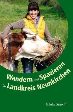 Wandern und Spazieren im Landkreis Neunkirchen. von Schmitt,  Günter