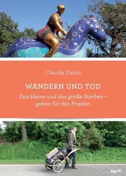Wandern und Tod von Dahm,  Claudia