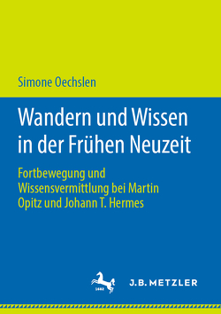 Wandern und Wissen in der Frühen Neuzeit von Oechslen,  Simone