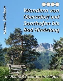 Wandern von Oberstdorf und Sonthofen bis Bad Hindelang von Schubert,  Johann
