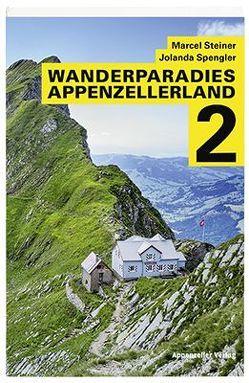 Wanderparadies Appenzellerland von Spengler,  Jolanda, Steiner,  Marcel