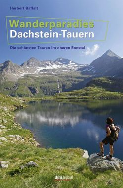 Wanderparadies Dachstein-Tauern von Raffalt,  Herbert