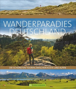 Wanderparadies Deutschland von Auffermann,  Uli, Bahnmüller,  Lisa, Eder,  Gottfried, Freudenthal,  Lars, Kröll,  Rainer D.