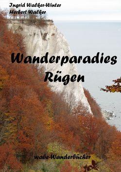 Wanderparadies Rügen von Walker,  Herbert, Walker-Winter,  Ingrid