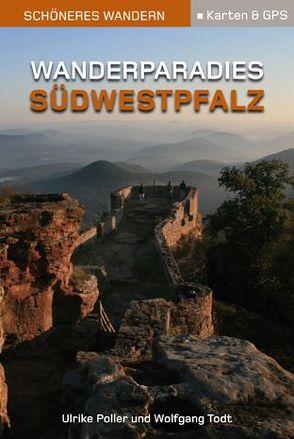 Wanderparadies Südwestpfalz – Schöneres Wandern Pocket – Ebook von Poller,  Ulrike, Schoellkopf,  Uwe, Todt,  Wolfgang