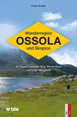 Wanderregion Ossola und Simplon von Krebs,  Peter