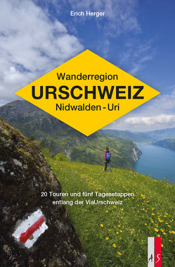 Wanderregion Urschweiz Nidwalden – Uri von Herger,  Erich