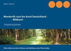 Wanderreiten – Therapie für Leib und Seele – Bildband zum Tagebuch von Dreier,  Peter