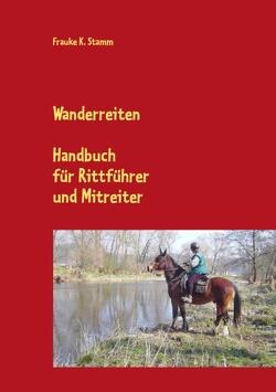 Wanderreiten von Stamm,  Frauke K.