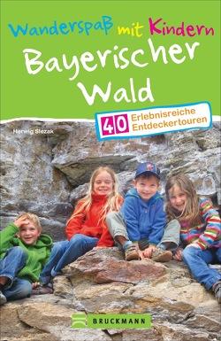 Wanderspaß mit Kindern Bayerischer Wald von Slezak,  Herwig
