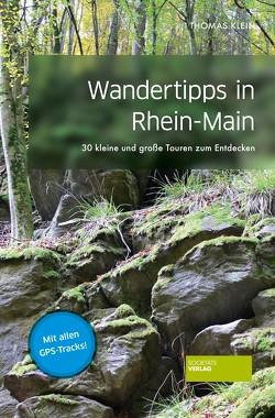 Wandertipps rund um Frankfurt von Klein,  Thomas F.