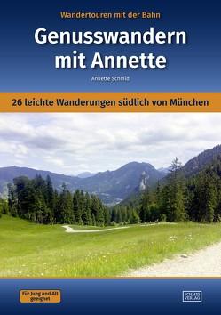 Wandertouren mit der Bahn – Genusswandern mit Annette von Schmid,  Annette