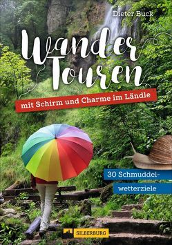 Wandertouren mit Schirm und Charme im Ländle von Buck,  Dieter