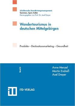 Wandertourismus in Deutschen Mittelgebirgen von Dreyer,  Axel, Endreß,  Martin, Menzel,  Anne
