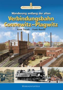 Wanderung entlang der Verbindungsbahn Connewitz–Plagwitz von Baacke,  Frank, Tienelt,  Anne