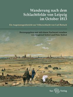 Wanderung nach dem Schlachtfelde von Leipzig im October 1813 von Seifert,  Peter, Seifert,  Siegfried