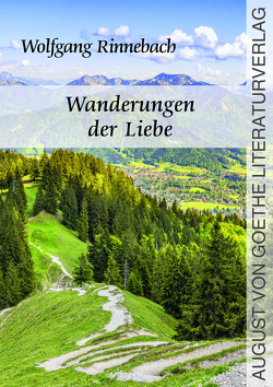 Wanderungen der Liebe von Rinnebach,  Wolfgang