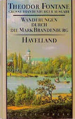 Wanderungen durch die Mark Brandenburg, Band 3 von Erler,  Gotthard, Fontane,  Theodor, Mingau,  Rudolf