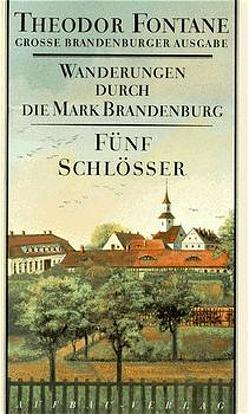 Wanderungen durch die Mark Brandenburg, Band 5 von Erler,  Gotthard, Fontane,  Theodor, Mingau,  Rudolf
