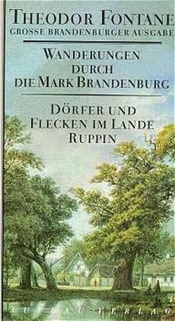 Wanderungen durch die Mark Brandenburg, Band 6 von Erler,  Gotthard, Fontane,  Theodor, Mingau,  Rudolf