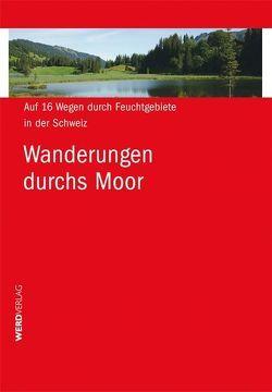 Wanderungen durchs Moor von Hagmann,  Luc
