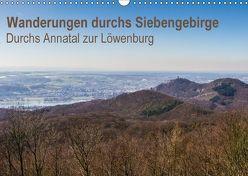 Wanderungen durchs Siebengebirge – Durchs Annatal zur Löwenburg (Wandkalender 2018 DIN A3 quer) von N.,  N.