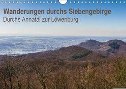 Wanderungen durchs Siebengebirge – Durchs Annatal zur Löwenburg (Wandkalender 2018 DIN A4 quer) von N.,  N.