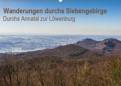 Wanderungen durchs Siebengebirge – Durchs Annatal zur Löwenburg (Wandkalender 2019 DIN A2 quer) von N.,  N.