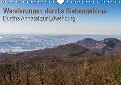 Wanderungen durchs Siebengebirge – Durchs Annatal zur Löwenburg (Wandkalender 2019 DIN A4 quer)