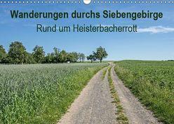 Wanderungen durchs Siebengebirge – Rund um Heisterbacherrott (Wandkalender 2019 DIN A3 quer) von Leonhardy,  Thomas