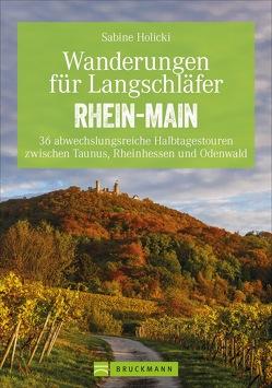 Wanderungen für Langschläfer Rhein-Main von Holicki,  Sabine