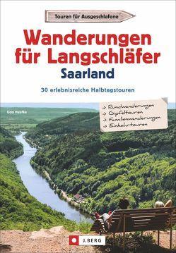 Wanderungen für Langschläfer Saarland von Haafke,  Udo