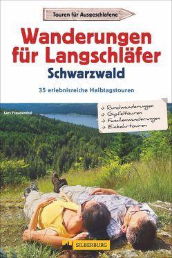 Wanderungen für Langschläfer Schwarzwald von Freudenthal,  Lars