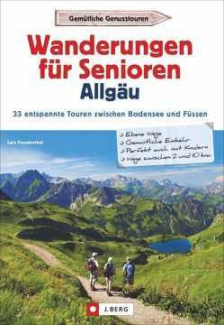 Wanderungen für Senioren Allgäu von Freudenthal,  Lars