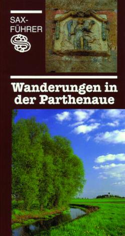 Wanderungen in der Parthenaue von Barnekow,  Karl H, Fiedler,  Werner, Heydick,  Lutz, Hoffmann,  Bernd