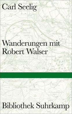 Wanderungen mit Robert Walser von Gloor,  Lukas, Seelig,  Carl, Sorg,  Reto, Utz,  Peter