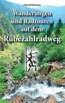 Wanderungen und Radtouren auf dem Rübezahlradweg von Neumann,  Albrecht