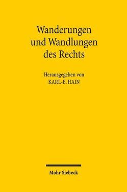 Wanderungen und Wandlungen des Rechts von Hain,  Karl-E.