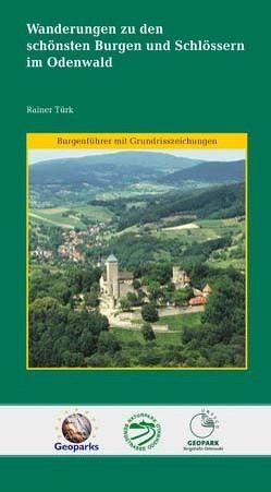 Wanderungen zu den schönsten Burgen und Schlössern im Odenwald – Teil 1 von Brunnengräber,  Hubert, Türk,  Rainer