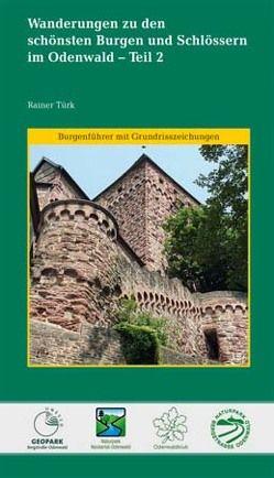 Wanderungen zu den schönsten Burgen und Schlössern im Odenwald – Teil 2 von Türk,  Rainer