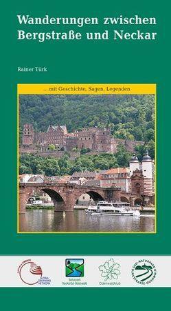 Wanderungen zwischen Bergstraße und Neckar von Türk,  Rainer