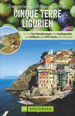 Der Wanderurlaubsführer Cinque Terre Ligurien von Pröttel,  Michael