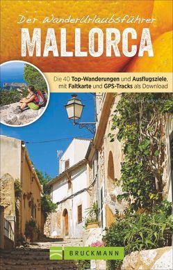 Der Wanderurlaubsführer Mallorca von Heitzmann,  Wolfgang, Hirtlreiter,  Gerhard