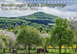 Wanderwege durchs Siebengebirge – Rund um den großen Ölberg (Tischkalender 2021 DIN A5 quer) von Leonhardy,  Thomas