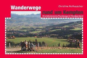 Wanderwege rund um Kempten von Lienert,  Ralf, Rothauscher,  Christine