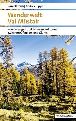 Wanderwelt Val Müstair von Fleuti,  Daniel, Kippe,  Andrea