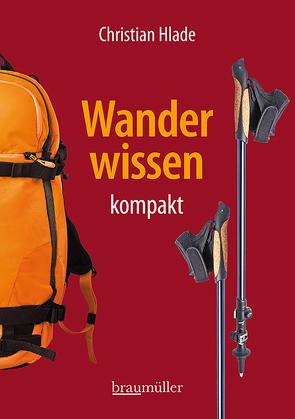 Wanderwissen kompakt von Hlade,  Christian